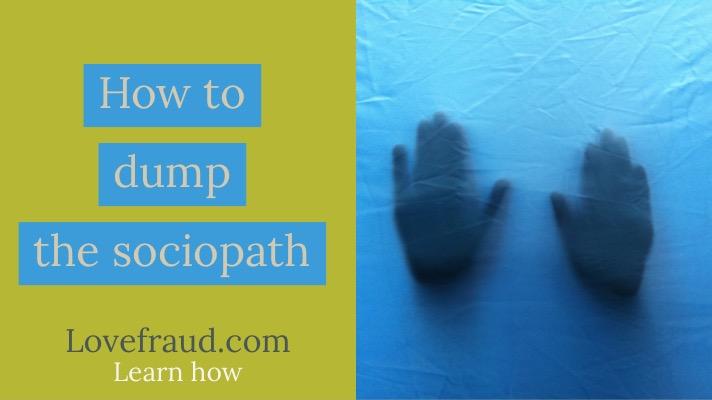 How to dump the sociopath