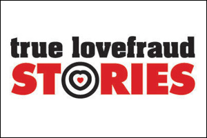 True Lovefraud stories