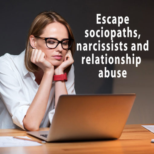 Escape sociopaths narcissists
